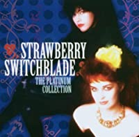 Strawberry Switchblade - The Platinum Collection by Strawberry Switchblade (2006-01-10)