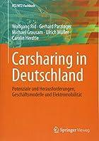 Carsharing in Deutschland: Potenziale und Herausforderungen, Geschaeftsmodelle und Elektromobilitaet (ATZ/MTZ-Fachbuch)