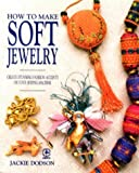 How to Make Soft Jewelry (Creative machine arts)