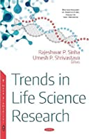 Trends in Life Science Research (Biotechology in Agriculture, Industry and Medicine)