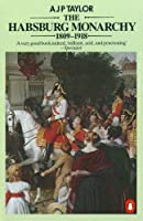Habsburg Monarchy 1809 To 1918 by A J Taylor(1990-09-04)