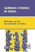 German Studies in India: Beitraege aus der Germanistik in Indien. Neue Folge, Band 3, 2012