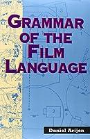 Grammar of the Film Language by Daniel Arijon(1991-09-01)