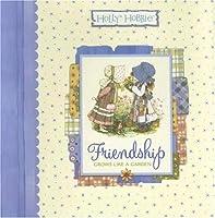 Friendship Grows Like a Garden (Holly Hobbie Classic)