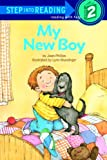 My New Boy (Step Into Reading: A Step 1 Book (Pb))