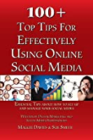 100 + Top Tips for Effectively Using Social Media