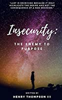 Insecurity: The Enemy to Purpose