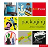 Packaging: Design Successful Packaging for Specific Customer Groups (DemoGraphics)