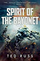 Spirit Of The Bayonet (Ōkami Forward Trilogy)
