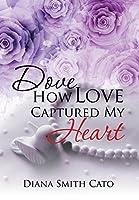 Dove How Love Captured My Heart