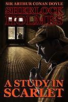A Study in Scarlet: A Sherlock Holmes Mystery