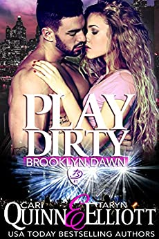 Play Dirty (Brooklyn Dawn Book 1) by [Quinn, Cari, Elliott, Taryn]