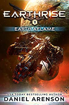 Earth Aflame (Earthrise Book 11) by [Arenson, Daniel]