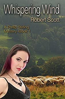 Whispering Wind: A Phillip Stirling Mystery (The Phillip Stirling Mysteries Book 1) by [Scott, Robert]