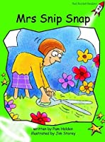 Mrs Snip Snap (Red Rocket Readers, Early Level 4 Fiction Set A)