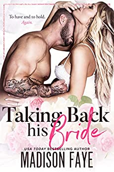Taking Back His Bride by [Faye, Madison]
