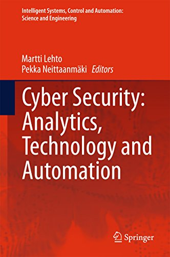 Cyber Security: Analytics, Technology and Automation (Intelligent Systems, Control and Automation: Science and Engineering)