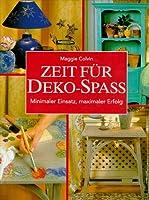 Zeit fuer Deko- Spass. Minimaler Einsatz, maximaler Erfolg