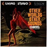 Other Worlds Other Sounds by Esquivel (2000-05-09)