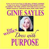 DRESS WITH PURPOSE - FOR WOMEN by GINIE SAYLES【CD】 [並行輸入品]