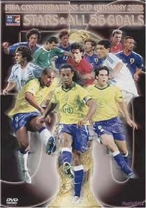 FIFA コンフェデレーションズカップ ドイツ2005 スターズ&オール 56ゴールズ [DVD]