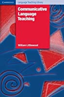 Communicative Language Teaching: An Introduction (Cambridge Language Teaching Library) by William Littlewood(1981-03-31)