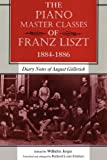 The Piano Master Classes of Franz Liszt, 1884--1886: Diary Notes of August Gollerich