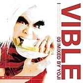 VIBLE 03 / MIXED BY YOJI