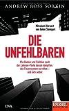 Die Unfehlbaren: Wie Banker und Politiker nach der Lehman-Pleite darum kaempften, das Finanzsystem zu retten - und sich selbst. - Ein SPIEGEL-Buch