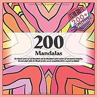 200 Mandalas - Der Mensch wirkt auf die Menschheit, und die Menschheit wirkt zurueck auf den einzelnen Menschen. Von sich selbst denke der Mensch so klein, von der menschlichen Natur so gross als moeglich!