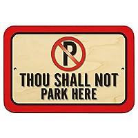あなたはここに駐車してはなりません 9 x 6 Wood 符号