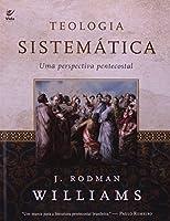 Teologia Sistemática. Uma Perspectiva Pentecostal