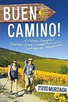 Buen Camino!: A Father-daughter Journey from Croagh Patrick to Santiago De Compostela
