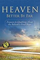 Heaven: Better by Far: Answers to Questions About the Believer's Final Hope (Easy Print Books)