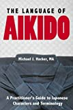 Best Aikidos - The Language of Aikido: A Practitioner's Guide to Review