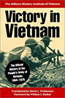 Victory in Vietnam: The Official History of the People's Army of Vietnam, 1954-1975 : The Mili Tary History Institute of Vietnam (Modern War Studies)