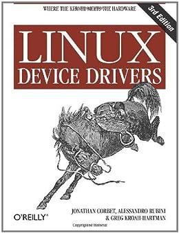 [Corbet, Jonathan, Rubini, Alessandro, Kroah-Hartman, Greg]のLinux Device Drivers: Where the Kernel Meets the Hardware (English Edition)
