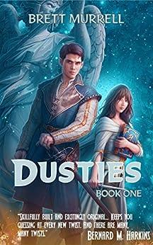 Dusties (Dusties Series Book 1) by [Murrell, Brett]