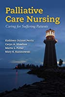 Palliative Care Nursing: Caring for Suffering Patients