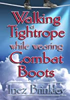 Walking a Tightrope While Wearing Combat Boots