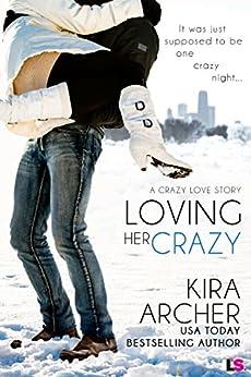 Loving Her Crazy (Crazy Love Book 3) by [Archer, Kira]