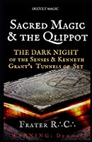 OCCULT MAGIC: Sacred Magic & the Qlippoth: The Dark Night of the Senses & Kenneth Grant's Tunnels of Set (WARNING: Demons)