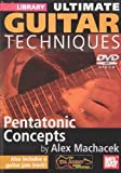 Ultimate Guitar Techniques Pentatonic Concepts DVD by Alex Machacek