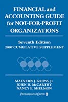 Financial and Accounting Guide for Not-for-Profit Organizations: 2007 Cumulative Supplement (Financial and Accounting Guide for Not for Profit Organizations Cumulative Supplement)