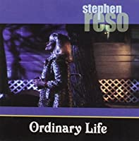 Ordinary Life by Stephen Reso (2002-03-19)