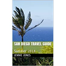 San Diego Travel Guide: Summer 2018