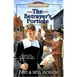 The Betrayer's Fortune: Dave & Neta Jackson ; Text Illustrations by Julian Jackson