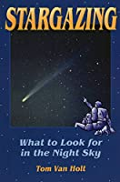 Stargazing: What to Look for in the Night Sky (Astronomy)