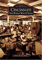 Cincinnati: The World War II Years (Images of America)