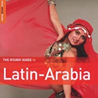 Rough Guide to the Music of Latin Arabia by VARIOUS ARTISTS (2006-11-07)